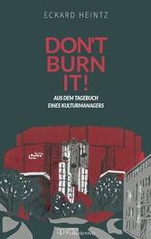 Dont burn it - Aus dem Tagebuch eines Kulturman...