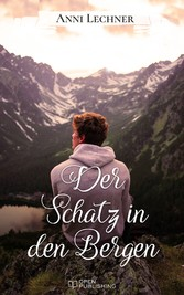 Der Schatz in den Bergen - ... und zwei weitere spannende Romane