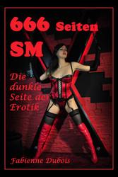 666 Seiten SM - die dunkle Seite der Erotik - E...