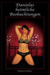Danielas heimliche Beobachtungen - Eine erotische Liebesgeschichte von Fabienne Dubois