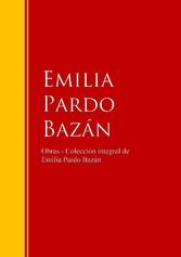 Obras - Colección de Emilia Pardo Bazán - Biblioteca de Grandes Escritores