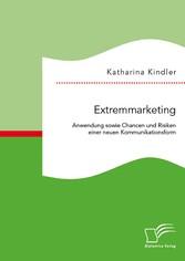 Extremmarketing: Anwendung sowie Chancen und Ri...
