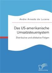 Das US-amerikanische Umsatzsteuersystem. Distri...