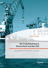 Die Produkthaftung in Deutschland und den USA. ...