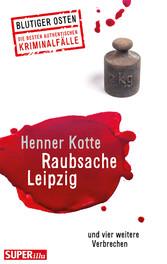 Raubsache Leipzig - und vier weitere Verbrechen