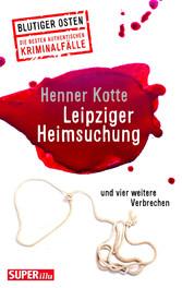 Leipziger Heimsuchung - und vier weitere Verbre...