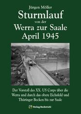 Sturmlauf von der Werra zur Saale April 1945 - ...