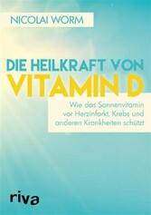Die Heilkraft von Vitamin D - Wie das Sonnenvit...