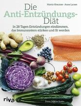 Die Anti-Entzündungs-Diät - In 28 Tagen Entzünd...