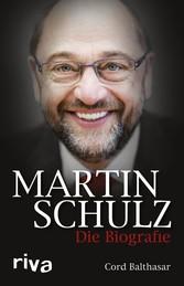 Martin Schulz - Die Biografie