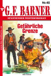 G.F. Barner 45 - Western - Gefährliche Grenze