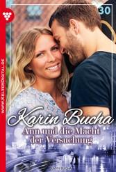 Karin Bucha 30 - Liebesroman - Ann und die Macht der Versuchung