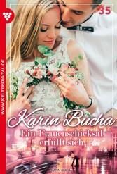 Karin Bucha 35 - Liebesroman - Ein Frauenschicksal erfüllt sich