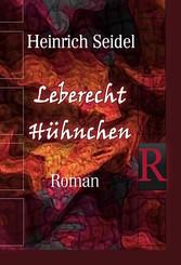 Leberecht Hühnchen - Roman