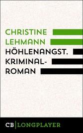 Höhlenangst. Kriminalroman - Der fünfte Fall fü...