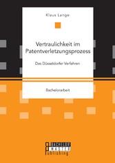 Vertraulichkeit im Patentverletzungsprozess: Da...