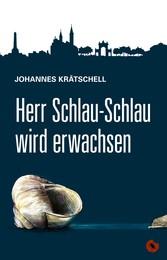 Herr Schlau-Schlau wird erwachsen - Roman