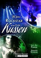 (K)ein Rockstar zum Küssen - Office-Escort-Novelle