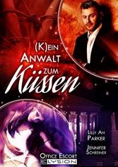 (K)ein Anwalt zum Küssen - Office-Escort-Novelle