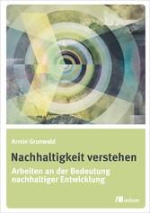Nachhaltigkeit verstehen - Arbeiten an der Bede...