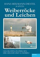 Weiberröcke und Leichen - Geschichten zu Sprüchen der Seeleute und »Landeier«