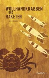 Wollhandkrabben und Raketen - Erinnerungen 1942 - 1966