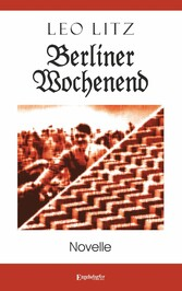 Berliner Wochenend - Novelle