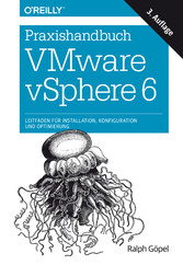 Praxishandbuch VMware vSphere 6 - Leitfaden für...