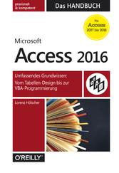 Microsoft Access 2016 - Das Handbuch - Umfassen...