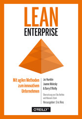 Lean Enterprise - Mit agilen Methoden zum innov...