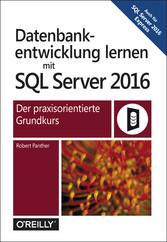 Datenbankentwicklung lernen mit SQL Server 2016...