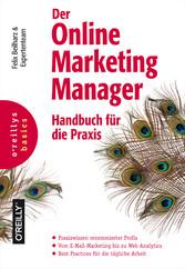 Der Online Marketing Manager - Handbuch für die...