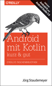 Android mit Kotlin - kurz & gut - Inklusive And...