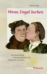 Wenn Engel lachen - Die unverhoffte Liebesgesch...