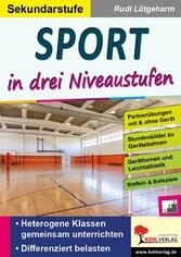 Sport ... in drei Niveaustufen / Sekundarstufe ...