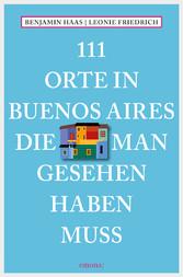 111 Orte in Buenos Aires, die man gesehen haben...