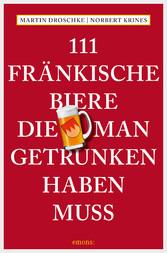 111 Fränkische Biere, die man getrunken haben m...