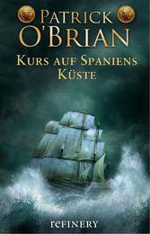 Kurs auf Spaniens Küste - Historischer Roman