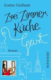 Zwei Zimmer, Küche, Geist - Ein Frauenroman vol...
