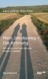 Mein Jakobsweg - Die Krönung - Ich ging und kam...