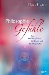 Philosophie der Gefühle - Eine Kontemplation de...