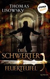 DIE SCHWERTER - Band 7: Feuerteufel