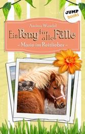 Ein Pony für alle Fälle - Band 2: Marie im Reit...