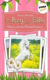 Ein Pony für alle Fälle - Fünfter Roman: Marie ...