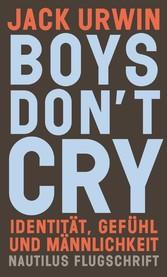 Boys dont cry - Identität, Gefühl und Männlichkeit