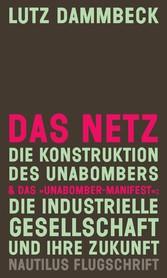 DAS NETZ - Die Konstruktion des Unabombers & Da...
