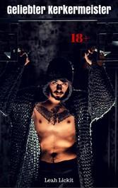 Geliebter Kerkermeister - BDSM Story