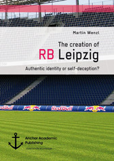 The creation of RB Leipzig. Authentic identity or self-deception?