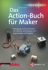 Das Action-Buch für Maker - Bewegung, Licht und...
