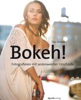 Bokeh! - Fotografieren mit seidenweicher Unschärfe